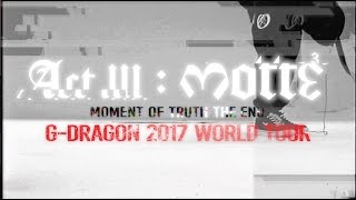 Check out the trailer for G-DRAGON 2017 WORLD TOUR [ACT III, M.O.T.T.E]#GDRAGON #GD #GDRAGONCONCERT #GDRAGONWORLDTOUR #ACTIII #MOTTE #모태 #母胎 #MOMENTOFTRUTHTHEEND #YGMore about BIGBANG @http://ygbigbang.com/http://www.facebook.com/bigbanghttp://www.youtube.com/BIGBANGhttp://iTunes.com/BIGBANGhttp://sptfy.com/BIGBANGhttp://weibo.com/bigbangasiahttp://twitter.com/ygent_official