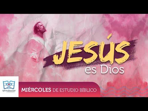 Jesús es Dios - Estudio bíblico - Junio 24 2020
