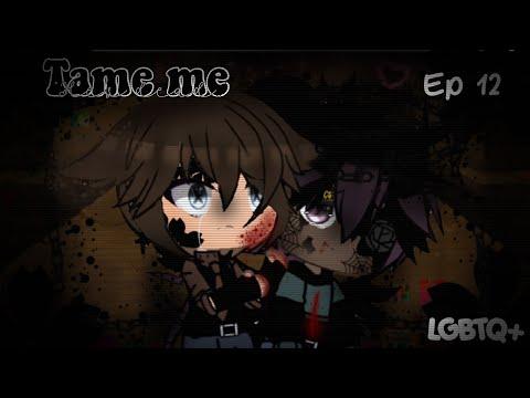 "Tame me •| Ep 12 •| ""He's dead.."" •| Original Series •| Gay Love Story"