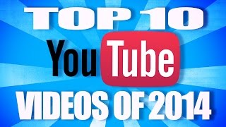 Top 10 YouTube Videos Of 2014