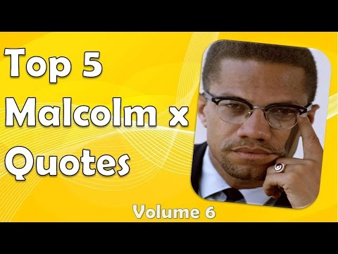 Malcolm x quotes 6