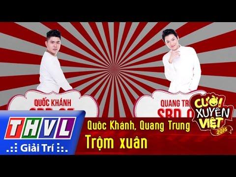 Cười xuyên Việt 2016 Tập 6 - Trộm xuân - Quốc Khánh, Quang Trung