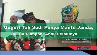 Video Geger Tak Sudi Punya Mantu Janda, Ibu Ini Sumpahi Anak Lelakinya MP3, 3GP, MP4, WEBM, AVI, FLV Februari 2018
