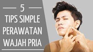 Video TIPS SIMPLE MERAWAT WAJAH PRIA !   5 Tips Sederhana Merawat Kulit Wajah Untuk Pria MP3, 3GP, MP4, WEBM, AVI, FLV September 2018