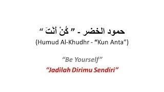 Video Humood Alkhudher - Kun Anta (Arabic - English - Indonesian) MP3, 3GP, MP4, WEBM, AVI, FLV Agustus 2019