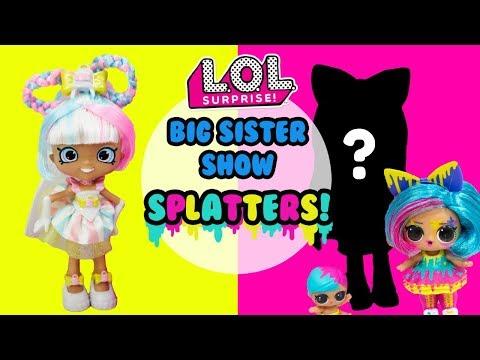 LOL SURPRISE Big Sister Show DIY Splatters Big Sister Makeover
