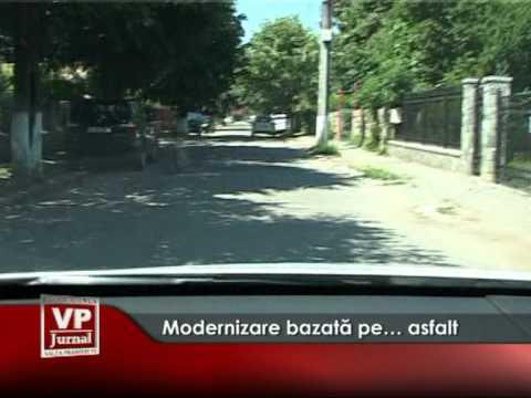 Modernizare bazată pe… asfalt