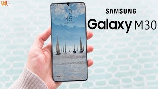 Samsung Galaxy M30 First Look, 32MP Camera, Release Date, Price, Specs, Features, Trailer, Concept