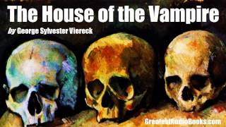 THE HOUSE OF VAMPIRE - FULL AudioBook