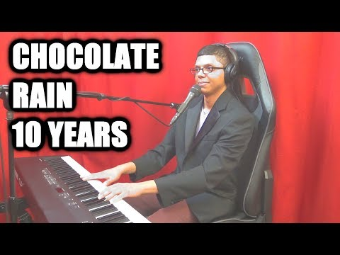 """CHOCOLATE RAIN"" Tenth Anniversary"