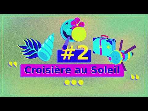 Episode #2 – Croisière au Soleil