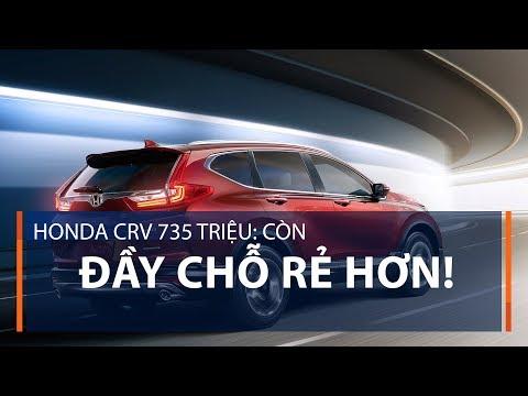 Honda CRV 735 triệu: Còn đầy chỗ rẻ hơn! | VTC1 - Thời lượng: 117 giây.
