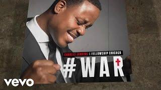 Download Lagu Charles Jenkins & Fellowship Chicago - War Video/Live) Mp3
