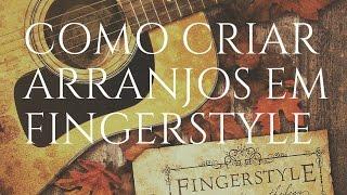 Download Lagu Como criar arranjos para violão fingerstyle Mp3