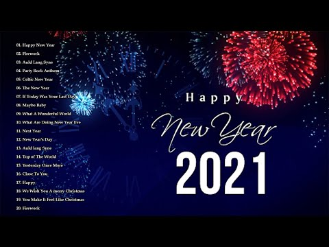 New Year Songs 2021 🎉 Happy New Year Music 2021 🎉 Best Happy New Year Songs Playlist 2021