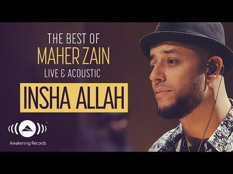 Video Maher Zain - Insha Allah (Live & Acoustic - New 2018) download in MP3, 3GP, MP4, WEBM, AVI, FLV January 2017