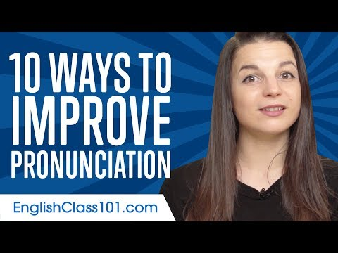 Top 10 Ways to Improve Your English Pronunciation