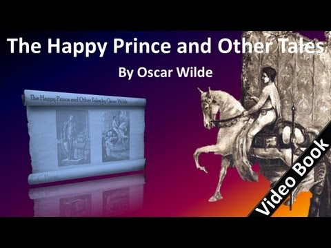 The Happy Prince and Other Tales Audiobook by Oscar Wilde (видео)
