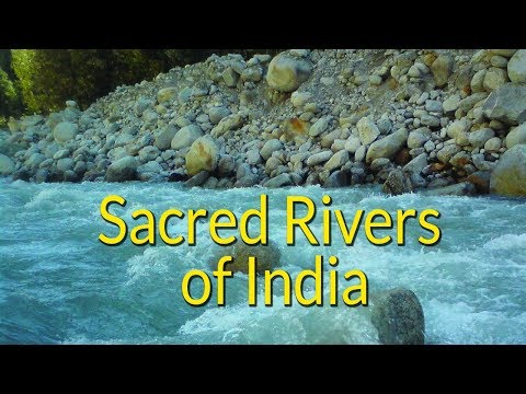 Sacred Rivers Of India - The Top 7 Holiest Rivers Of India - Spiritual Significance & History