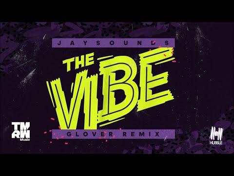 JaySounds - The Vibe (Glover Remix)
