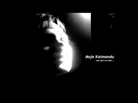 KASIA KOWALSKA - Moje Katmandu (audio)