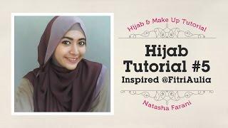 #5 Hijab Tutorial - Natasha Farani (Inspired @FitriAulia_)