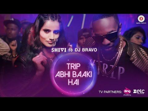 Trip Abhi Baaki Hai - Official Music Video | SHIVI | DJ Bravo | MUST SEE