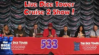 Dice Tower 533 - Live Dice Tower Cruise 2 Show!