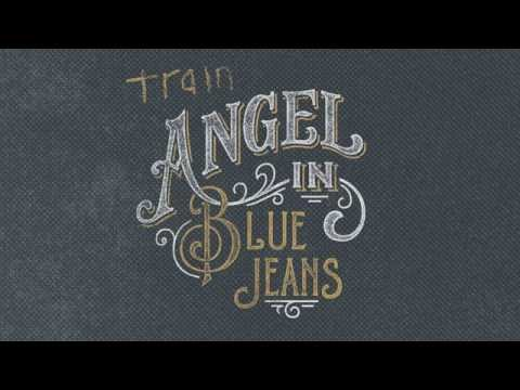 Train - Angel In Blue Jeans [AUDIO]