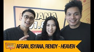 AFGAN, ISYANA, RENDY PANDUGO - HEAVEN, Live!