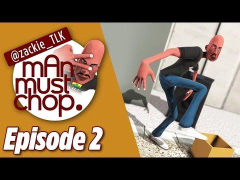 Man Must Chop: Episode 2 - Aluta The Street Dancer