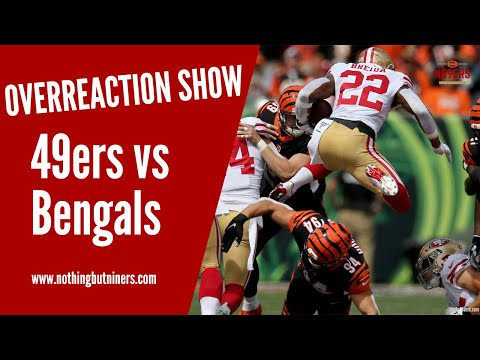 San Francisco 49ers vs Cincinnati Bengals Overreaction Show