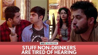 Video FilterCopy | Stuff Non-Drinkers Are Tired Of Hearing | Ft. Veer, Akash Deep and Madhu MP3, 3GP, MP4, WEBM, AVI, FLV Agustus 2018