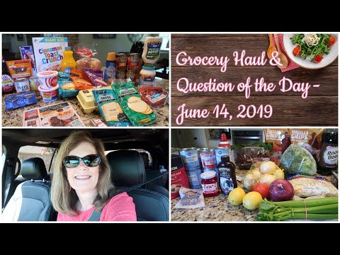 Grocery Haul & Question of the Day -  June 14, 2019