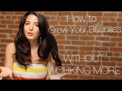 Watch 'How To Grow Your Business Without Working More - YouTube'