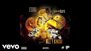 Edai - All I Know (Audio) ft. Lil Durk - YouTube