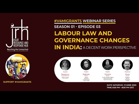 #V4MIGRANTS​ WEBINAR SE01EP03: LABOUR LAW AND GOVERNANCE CHANGES IN INDIA: A DECENT WORK PERSPECTIVE