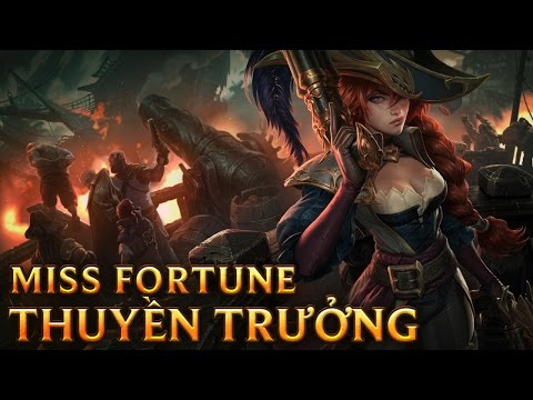 Miss Fortune Thuyền Trưởng