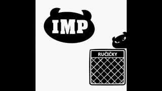 Video IMP - RUČIČKY (audio)