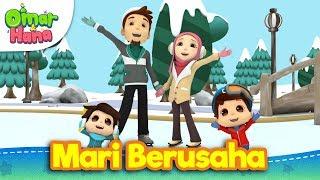 Video Lagu Kanak-Kanak Islam | Mari Berusaha | Omar & Hana MP3, 3GP, MP4, WEBM, AVI, FLV Maret 2019