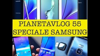 Video: PianetaVlog 55 speciale Samsung Galaxy Note 5, Gal ...
