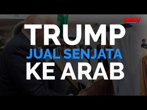 Trump Jual Senjata Ke Arab