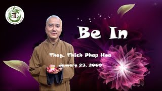 Be In - Thay. Thich Phap Hoa (Jan.23, 2009)