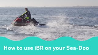 5. SEA-DOO HOW TO SERIES - STOPPING AND USING iBR - #SEADOOHOWTO