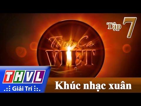 Tình ca Việt 2016 Tập 7: Khúc nhạc Xuân - Phi Nhung, Hồ Quang Hiếu, Thủy Tiên, Đoan Trang