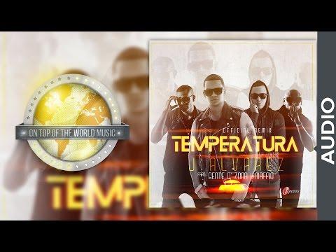 Letra La Temperatura (Remix) J Alvarez Ft Gente De Zona Y Maffio