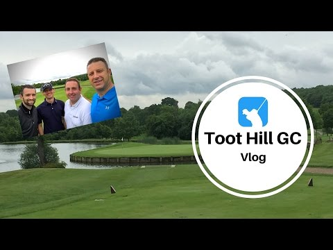 Toot Hill GC Vlog