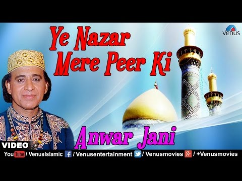 Ye Nazar Mere Peer Ki Full Video Song | Rubaru-E-Yaar | Singer : Anwar Jani |