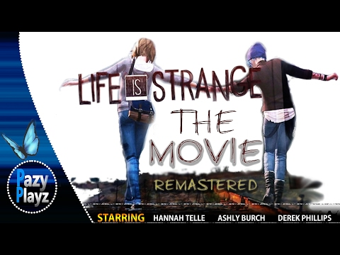 LIFE IS STRANGE: THE MOVIE REMASTERED (4 Hours 54 Minutes)