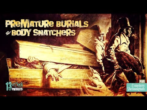 Episode 107 - Premature Burial And Body Snatchers